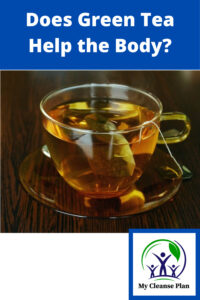 Does Green Tea Help The Body?