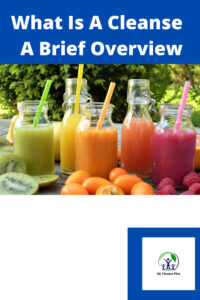 What Is A Cleanse - A Brief Overview