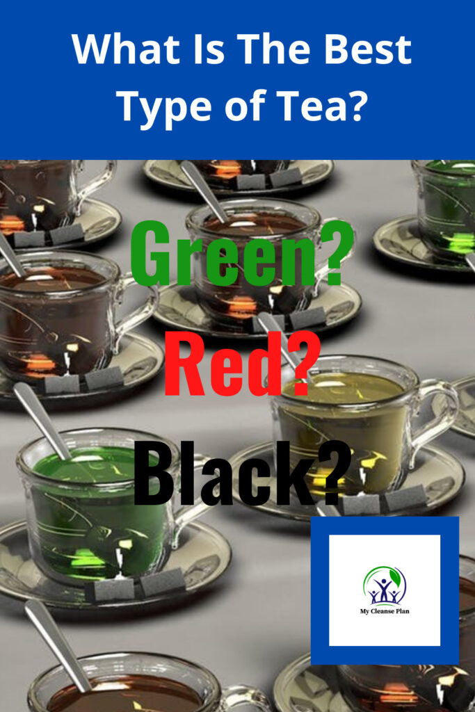 What Type of Tea is The Best