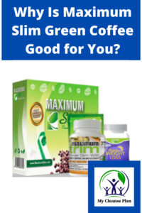 Why Is Maximum Slim Coffee Good For You