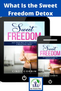 What Is the Sweet Freedom Detox